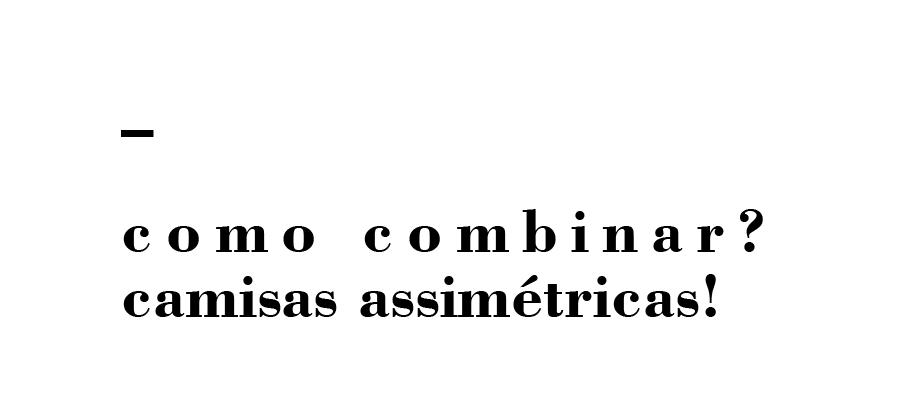 | CAMISARIA ASSIMÉTRICA |